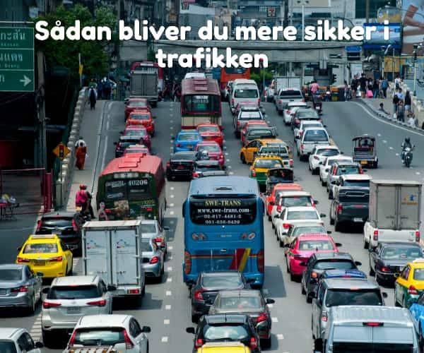 Sådan bliver du mere sikker i trafikken