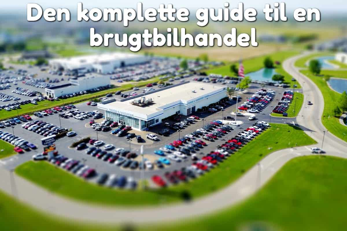 Den komplette guide til en brugtbilhandel