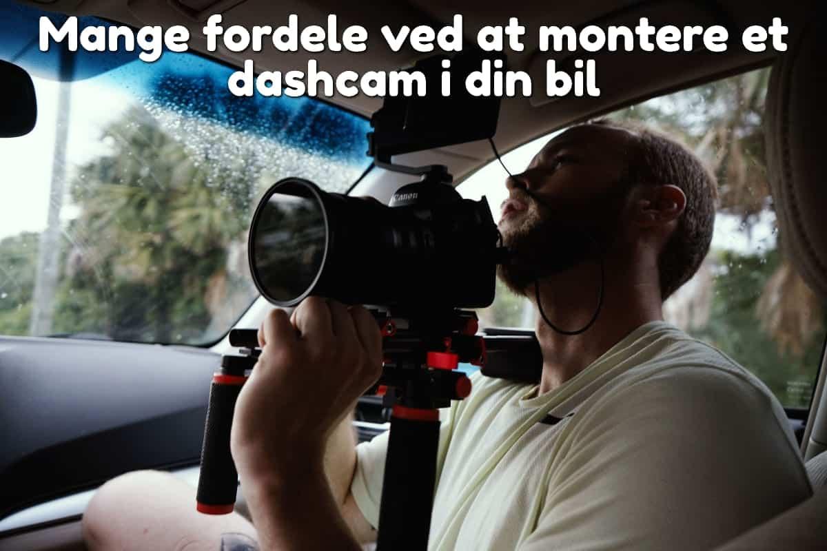 Mange fordele ved at montere et dashcam i din bil