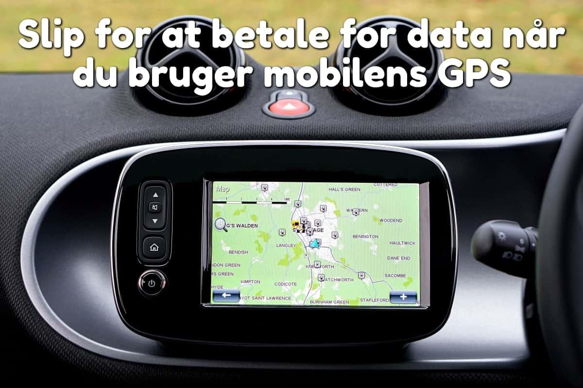 Slip for at betale for data når du bruger mobilens GPS